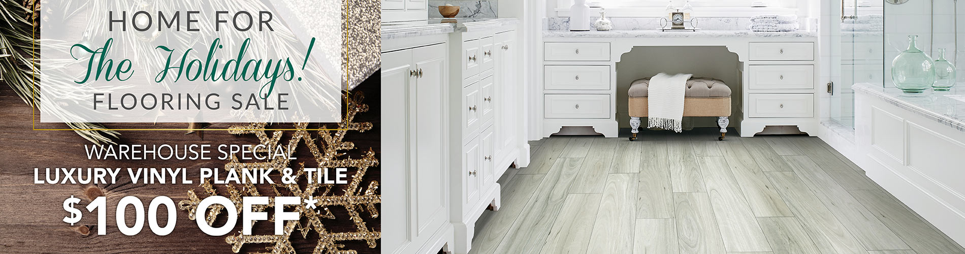 Get $100 off Luxury Vinyl Plank & Tile during our Home for the Holidays Flooring Sale at Class Carpet & Floor in Levittown, NY